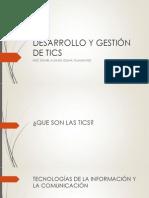 DESARROLLO Y GESTIÓN DE TICS.pptx