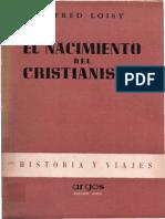 LOISY A. - El nacimiento del cristianismo - Argos 1948.pdf