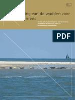 Ontwikkeling van de wadden voor natuur en mens. Deel 4 van de planologische kernbeslissing Derde Nota Waddenzee, tekst na parlementaire instemming.