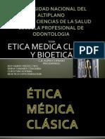 ÉTICA MÉDICA CLÁSICA Y BIÓTICA - DIAPOS.pptx