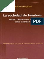 Izuzquiza Ignacio - La Sociedad Sin Hombres.pdf