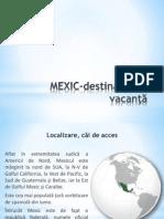 MEXIC-Destinaţie de Vacanţă