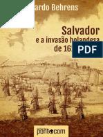 BEHRENS, R. Salvador e a invasao holandesa de 1624-1625.pdf