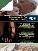 Enseñanzas del Papa Francisco - Nº 73.pps