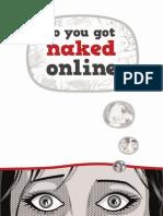 so you got naked online