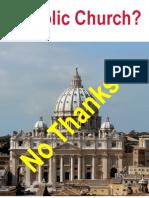 Catholic Church? No Thanks!