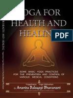Yoga For Health And Healing by Yogacharya Dr Ananda Balayogi Bhavanani