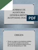 NORMAS DE AUDITORIA GENERALMENTE ACEPTADAS (NAGAS).pptx