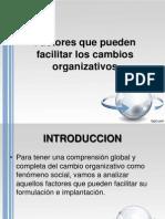 FACTORES QUE PUEDEN FACILITAR EL CAMBIO ORG.pptx