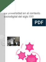 La Universidad en el contexto sociodigital del siglo.pptxpresentación.pptx