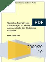 Plano de Um Workshop Formativo de Apresentacao Do Modelo de Auto-Avaliacao Das Bibliotecas Escolares 9-Novembro-2009