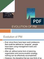 Evolution of PM