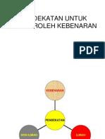 002 PENDEKATAN UNTUK MEMPEROLEH KEBENARAN.ppt
