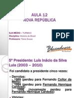 aula 12_Nova República_Governo Dilma_Lula.pptx