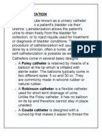 CATHETERIZATION a Plastic Tube Known as a Urinary Catheter Is