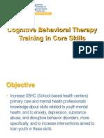 Cognitve Behavioral Therapy Training in Core Skills Presentation NASBHC