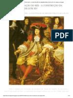 ARTIGO_ A FABRICAÇÃO DO REI – A CONSTRUÇÃO DA IMAGEM PÚBLICA DE LUÍS XIV _ História e Religião.pdf