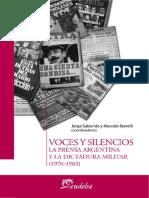 Voces y silencios. La prensa argentina y la dictadura militar 1976-1983 - Jorge Saborido y Marcelo Borrelli (coords.).pdf