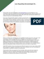 The Newest on systems Regarding Dermatologist Dr.. Rafaela Salvato!