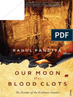Our Moon Has Blood Clots the Exodus of the Kashmiri Pandits by Rahul Pandita