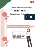 MM03 - Recebimento Físico e Fiscal.ppt