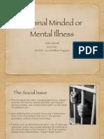 mental ill or criminals