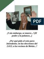¡Y sin embargo, se mueve…! (El poder y la palanca…)  ¿Por qué pido el voto para Intendente, en las elecciones del 2.015, a los vecinos de Metán…?