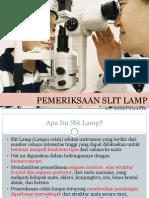 136658771-Pemeriksaan-Slit-Lamp.ppt