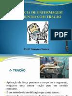 ASSISTÊNCIA DE ENFERMAGEM AOS PACIENTES COM TRAÇÃO.ppt