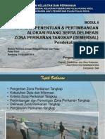 Modul 6. Kriteria, Penentuan dan Pertimbangan Alokasi Ruang serta Delineasi Zona Perikanan Tangkap. Pendekatan Ekosistem