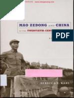 [Rebecca_E._Karl]_Mao_Zedong_and_China_in_the_Twen(BookSee.org).pdf