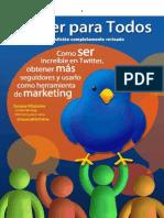 Twitter para Todos 2da edicion-Ebook del blog Marketing para Todos v2 .pdf