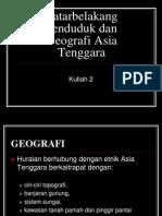 20090304140322Kuliah 2 - Latarbelakang Penduduk dan Geografi.ppt