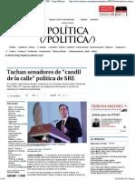 09-10-14 Tachan Senadores de candil de al calle Política de SRE.pdf