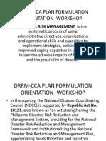 Drrm-cca Plan Formulation Orientation -Workshop - Overview