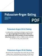 Potassium-argon dating, method of determining the time of origin of rocks by measuring the ratio of radioactive argon to radioactive potassium in the rock.