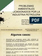 Problemas ambientales ocasionados por la industria petrolera (Luque).pptx