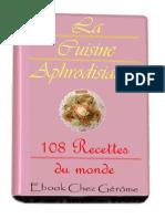 Cuignet Gérôme - La Cuisine Aphrodisiaque 108 Recettes Du Monde