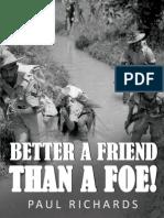 Better A Friend Than A Foe! by Paul Richards