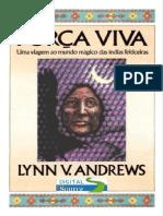 Força Viva - Viagem ao Mundo Mágico das Índias Feitiçeiras (Lynn V. Andrews)(1).pdf