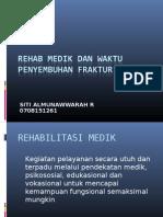 Rehab Medik & Waktu Penyembuhan Fraktur Humerus (Semester 2 Blok 6 Pleno 1_Putri 030290)