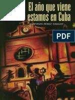 El año que viene estamos en Cuba by Gustavo Pérez Firmat