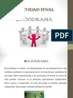 Actividad final Sociodrama.pptx