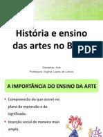 História da arte e o ensino das artes no Brasil.pptx
