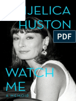 Watch Me A Memoir By Anjelica Huston