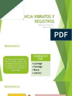 RESONANCIA VIBRATOS Y REGISTROS.pptx