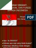 Bahasa Indonesia - SEJARAH SINGKAT, KEDUDUKAN, DAN FUNGSI BAHASA.ppt