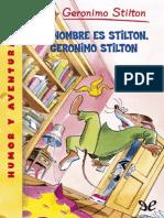 Stilton_Geronimo_-_[Stilton_01_Mi_nombre_es_Stilto.pdf