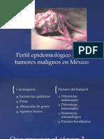 Perfil epidemiológico de los tumores malignos en México.pptx