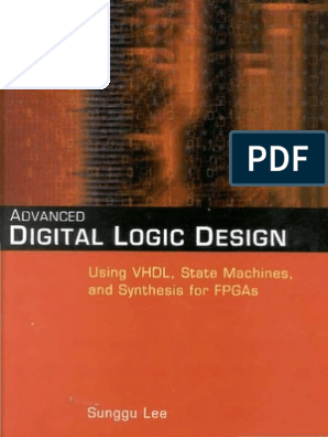 Advanced Digital Logic Design Usign Vhdl State Machines And Synthesis For Fpgas Pdf